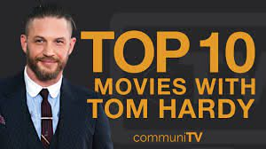 Top 10 Tom Hardy Movies - YouTube