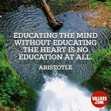 educating the mind out educating the heart is no education at