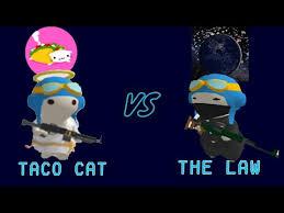 taco cat vs the law milkchoco 1v1