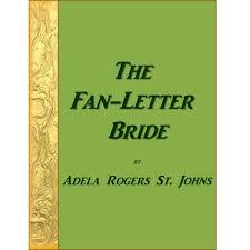 The Fan-Letter Bride by Adela Rogers St. Johns