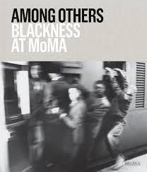 among others blackness at moma artbook