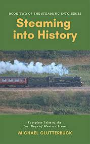 Amazon | Steaming into History: Footplate Tales of the Last Days ...