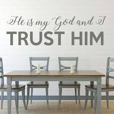 Bible Verse Wall Art Psalm 91 2 Wall Decal He Is My God And I Trust Him Customvinyldecor Com
