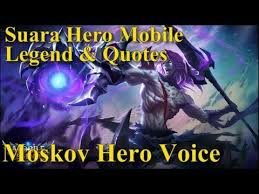 voice quotes hero mobile legend moskov suara hero mobile legend