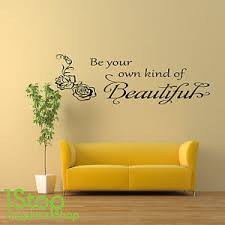 Be Your Own Kind Of Beautiful Wall Sticker Quote Lounge Wall Art Decal X256 Ebay