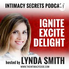 Intimacy Secrets Podcast - Lynda Smith | Listen Notes