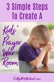 3 Simple Steps To Create A Kids Prayer War Room Faithful Motherhood