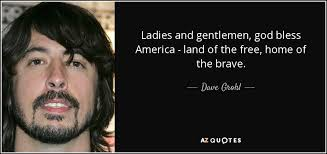 dave grohl quote ladies and gentlemen god bless america land
