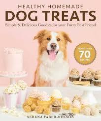 healthy homemade dog treats by serena
