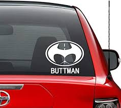 Amazon Com Funny Buttman Batman Vinyl Decal Sticker Car Truck Vehicle Bumper Window Wall Decor Helmet Motorcycle And More Size 5 Inch 13 Cm Wide Color Gloss White