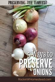 5 ways to preserve onions rockin w