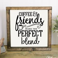 Coffee Friends Perfect Blend Vinyl Decal For Sign Make Your Own Rustic Sign Ebay