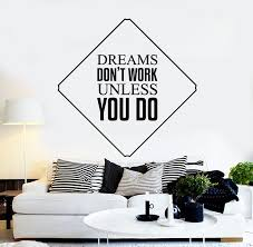 Vinyl Wall Decal Phrase Quote Dreams Don T Work Unless You Do Motivati Wallstickers4you
