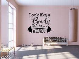Gym Wall Decal Look Like A Beauty Train Like A Beast Etsy Gym Wall Decor Gym Room At Home Gym Wall Decal