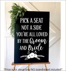 Wedding Decal For Sign Wedding Decor Decal For Chalkboard Pick A Seat Not A Side Vinyl Decal For Board Diy Rustic Floral Trend Various Sizes
