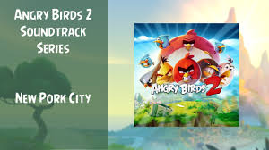 Angry Birds 2 Soundtrack | New Pork City