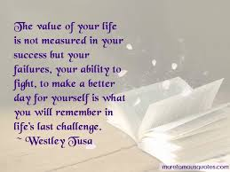 Your Value In My Life Quotes: top 36 quotes about Your Value In My Life  from famous authors