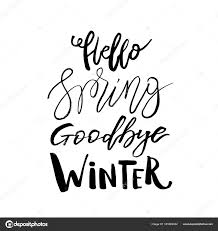 goodbye winter quotes hello spring goodbye winter hand drawn