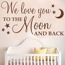 We Love You To The Moon And Back Baby Wall Decal Quotes Vinyl Wall Decals For Nursery Kids Bedroom Love Home Decoration Room Wall Decals Room Wall Stickers From Shouya2018 8 98 Dhgate Com