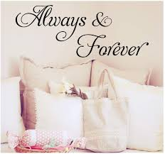 Amazon Com Always And Forever Vinyl Lettering Wall Decal Sticker 12 5 H X 31 L Black Arts Crafts Sewing