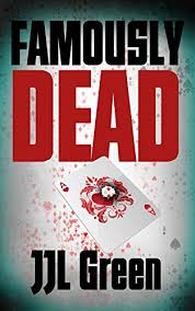 Famously Dead - Kindle edition by Green, JJL, Clarke, Catherine ...