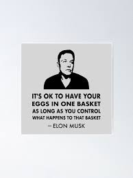 elon musk eggs in one basket quote poster by lurchmerch redbubble