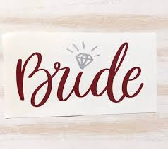 Bride Decal Bride Sticker Wedding Sticker Wedding Party Etsy