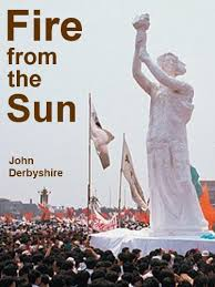 Fire From The Sun - Kindle edition by Derbyshire, John. Literature &  Fiction Kindle eBooks @ Amazon.com.
