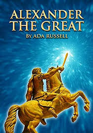 Amazon.com: ALEXANDER THE GREAT eBook: RUSSELL, ADA : Kindle Store