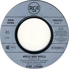 45cat - A'me Lorain - Whole Wild World / Whole Wild World (Elliot ...