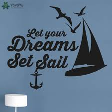 Yoyoyu Wall Decal Fashion Livingroom Quotes Let Your Dreams Set Sail Wall Stickers Vinyl Removable Design Kids Room Decor Cy314 Wall Stickers Aliexpress