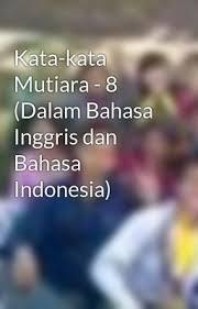 kata kata mutiara dalam bahasa inggris dan bahasa