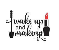 Wake Up And Makeup Makeup Decal Cosmetics Mascara Decal Lipstick Decal Vinyl Wall Decal Laptop Sticker Bathroom Makeup Stickers Makeup Wallpapers Makeup