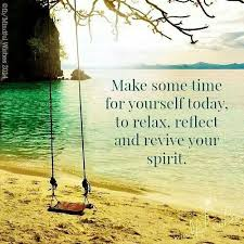 make some time for yourself today to relax reflect and revive