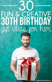 creative 30th birthday ideas for him