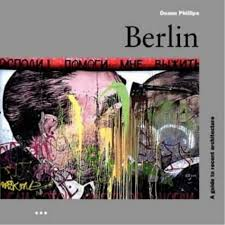 Berlin: a Guide to Recent Architecture: Phillips, Duane ...