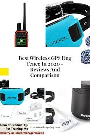 Best Wireless Gps Dog Fence In 2020 Reviews And Comparison In 2020 Dog Fence Gps Wireless
