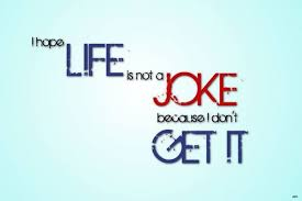life is not a joke photographic paper quotes motivation