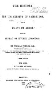 The history of the University of Cambridge, and of Waltham abbey : Fuller,  Thomas, 1608-1661 : Free Download, Borrow, and Streaming : Internet Archive