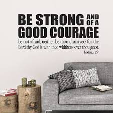 Amazon Com Joshua 1 9 Kjv Vinyl Wall Decal 43 By Wild Eyes Signs Be Strong And Of Good Courage Be Not Afraid Neither Be Thou Dismayed For The Lord Your God Is With