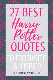 best inspiring harry potter quotes printable feels like home