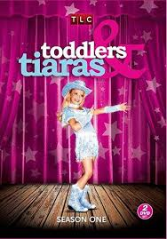 Toddlers and Tiaras - Terrible TV Shows Wiki