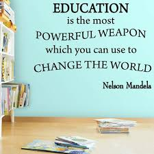 Winston Porter Education Is The Most Powerful Weapon Nelson Mandela Quotes Wall Decal Wayfair