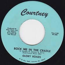 glory roads rock me in the cradle