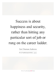 success is about happiness and security rather than hitting any