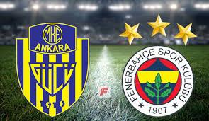 Ankaragücü - Fenerbahçe maçı ne zaman, saat kaçta, hangi kanalda ...