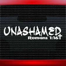 2020 Car Styling For Unashamed 1 Romans 116 Christian Car Decal Window Sticker Clique From Redchinatown 1 01 Dhgate Com