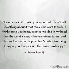 i love your smile i wis quotes writings by nishank rana