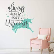 Always Be Yourself Unless You Can Be A Unicorn Rb107 Designedbeginnings