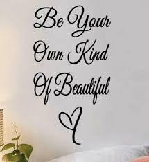 New Be Your Own Kind Of Beautiful Wall Decor Decal Sticker Wall Art 17 X16 Ebay